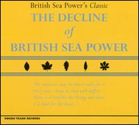 The Decline of British Sea Power - British Sea Power