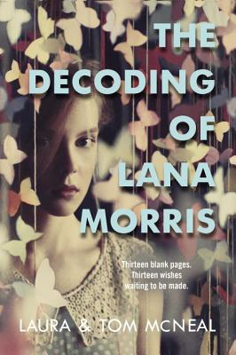 The Decoding of Lana Morris - McNeal, Laura, and McNeal, Tom
