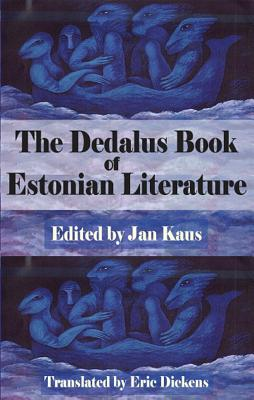 The Dedalus Book of Estonian Literature - Kaus, Jan (Editor), and Dickens, Eric (Translated by)