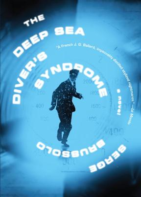 The Deep Sea Diver's Syndrome - Brussolo, Serge, and Gauvin, Edward (Translated by)