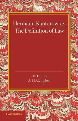 The Definition of Law - Kantorowicz, Hermann, and Campbell, A. H. (Editor), and Goodhart, A. L. (Introduction by)