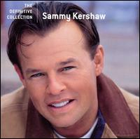 The Definitive Collection - Sammy Kershaw