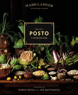 The del Posto Cookbook - Ladner, Mark, and Wilson, Michael R, and Batali, Mario