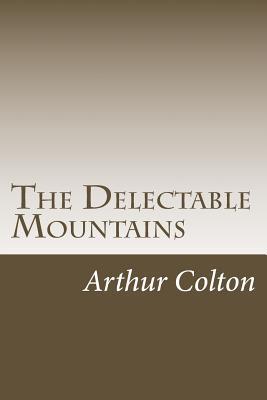 The Delectable Mountains - Colton, Arthur