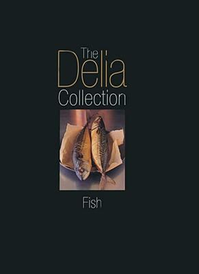 The Delia Collection: Fish - Smith, Delia (Text by)
