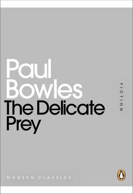 The Delicate Prey - Bowles, Paul
