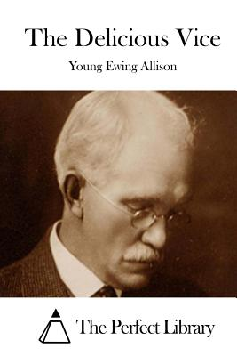 The Delicious Vice - Allison, Young E, and The Perfect Library (Editor)
