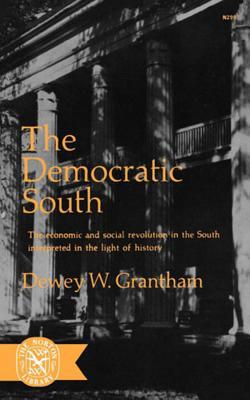 The Democratic South - Grantham, Dewey W., Jr.