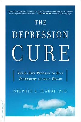 The Depression Cure: The 6-Step Program to Beat Depression Without Drugs - Ilardi, Stephen S