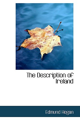 The Description of Ireland - Hogan, Edmund