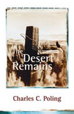 The Desert Remains - Poling, Charles C
