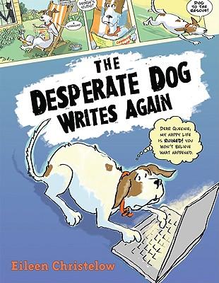 The Desperate Dog Writes Again - Christelow, Eileen