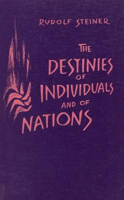 The Destinies of Individuals and Nations - Steiner, Rudolf, and Meuss, A. (Translated by)