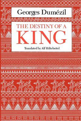 The Destiny of a King - Dumezil, Georges