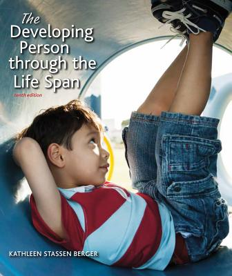 The Developing Person Through the Life Span - Berger, Kathleen Stassen, Professor