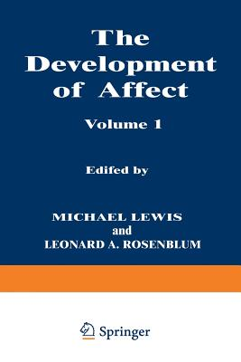 The Development of Affect - Lewis, M (Editor)