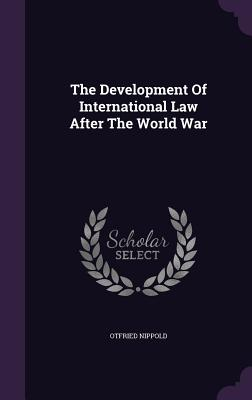 The Development of International Law After the World War - Nippold, Otfried