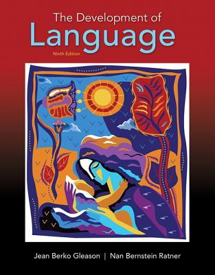 The Development of Language - Gleason, Jean Berko, and Ratner, Nan Bernstein