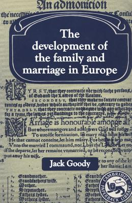 The Development of the Family and Marriage in Europe - Goody, Jack