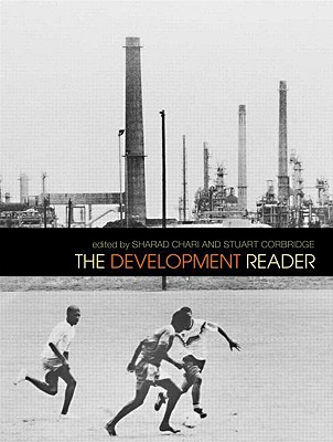 The Development Reader - Chari, Sharad (Editor), and Corbridge, Stuart (Editor)