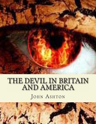 The Devil in Britain and America - Ashton, John