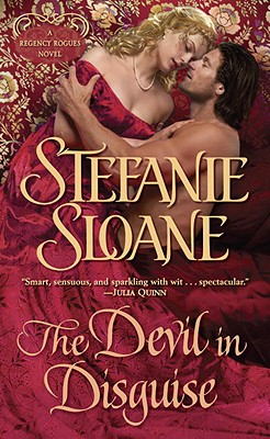 The Devil in Disguise: A Regency Rogues Novel - Sloane, Stefanie