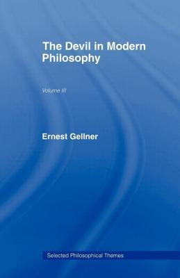 The Devil in Modern Philosophy - Gellner, Ernest