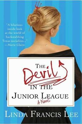 The Devil in the Junior League - Lee, Linda Francis