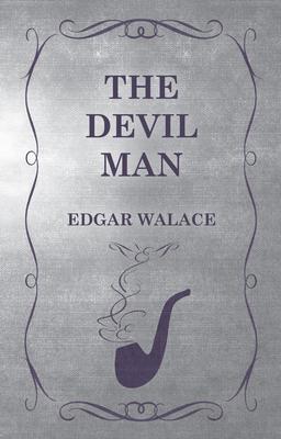 The Devil Man - Wallace, Edgar
