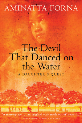 The Devil That Danced on the Water: A Daughter's Quest - Forna, Aminatta