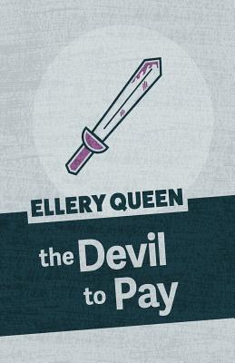 The Devil to Pay - Queen, Ellery