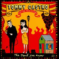 The Devil You Know [Bonus Tracks] - Tommy Castro & the Pain Killers