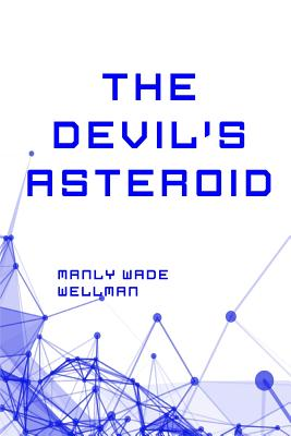 The Devil's Asteroid - Wellman, Manly Wade