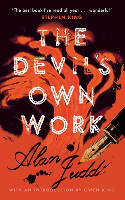 The Devil's Own Work (Valancourt 20th Century Classics) - Judd, Alan, and King, Owen (Introduction by)