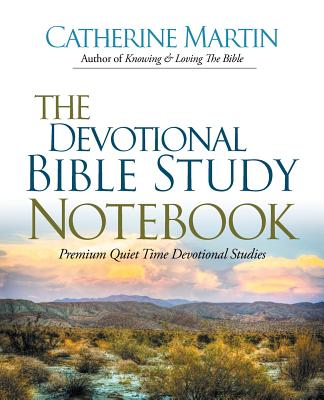 The Devotional Bible Study Notebook - Martin, Catherine, M.a