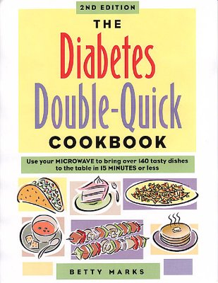 The Diabetes Double-Quick Cookbook - Marks, Betty, and Lorber, Daniel Louis, M.D., M D (Foreword by), and Warshaw, Hope S (Introduction by)