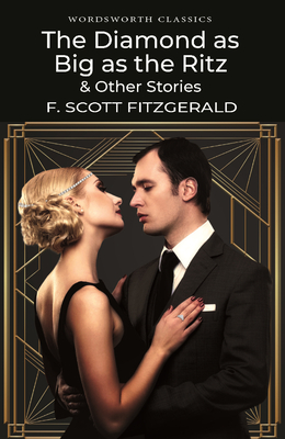 """The Diamond as Big as the Ritz and Other Stories - Fitzgerald, F. Scott, and Hutchinson, Stuart (Introduction and notes by), and Carabine, Keith, Dr. (Series edited by)"