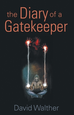 The Diary of a Gatekeeper - Walther, David