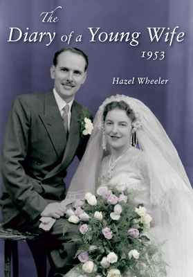 The Diary of a Young Wife - Wheeler, Hazel