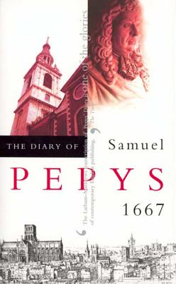 The Diary of Samuel Pepys, Vol. 8: 1667 - Pepys, Samuel, and Latham, Robert (Editor), and Matthews, William (Editor)