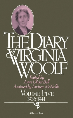 The Diary of Virginia Woolf: Volume Five, 1936-1941 - Woolf, Virginia