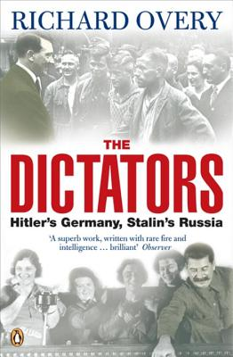 The Dictators: Hitler's Germany and Stalin's Russia - Overy, Richard