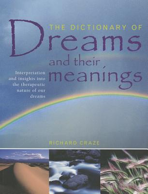 The Dictionary of Dreams and Their Meanings - Craze, Richard