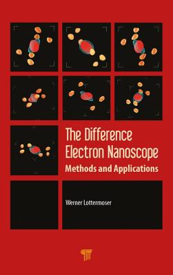 The Difference Electron Nanoscope: Methods and Applications - Lottermoser, Werner (Editor)