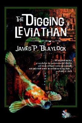 The Digging Leviathan - Blaylock, James P