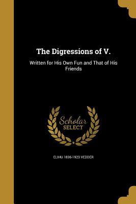 The Digressions of V. - Vedder, Elihu 1836-1923