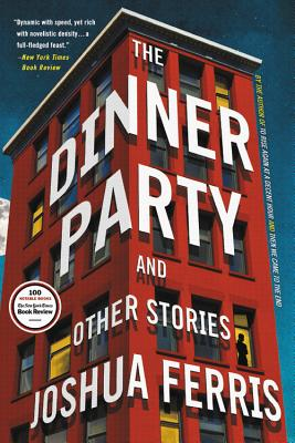 The Dinner Party: And Other Stories - Ferris, Joshua