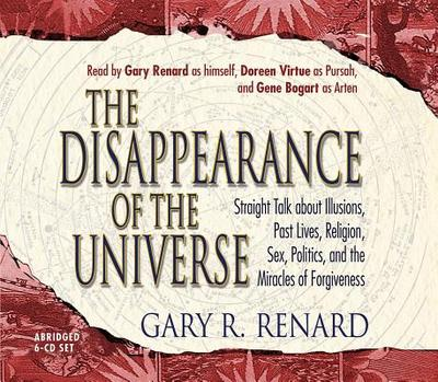 The Disappearance of the Universe - Renard, Gary R.