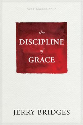 The Discipline of Grace - Bridges, Jerry