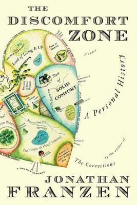 The Discomfort Zone: A Personal History - Franzen, Jonathan